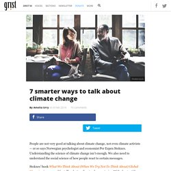7 smarter ways to talk about climate change