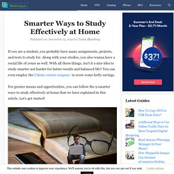 Smarter Ways to Study Effectively at Home - Teknologya