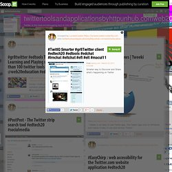 #TwitIQ Smarter #gr8Twitter client #edtech20 #edtools #edchat #lrnchat #eltchat #efl #elt #macul11