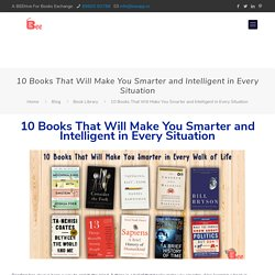 10 Books That Will Make You Smarter and Intelligent in Every Situation