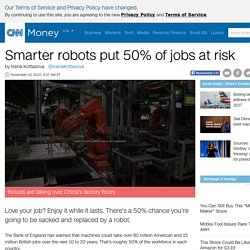 Smarter robots put 50% of jobs at risk - Nov. 13, 2015