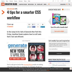 4 tips for a smarter CSS workflow