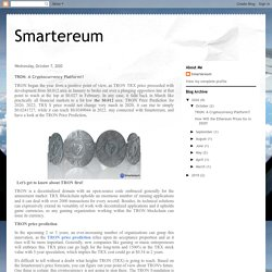 Smartereum: TRON: A Cryptocurrency Platform!!