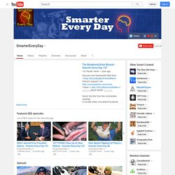 Smarter Every Day Channel