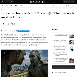 The smartest route to Pittsburgh: The one with no shortcuts