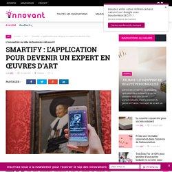 Smartify : L'application pour devenir un expert en œuvres d'art - Innovant.fr