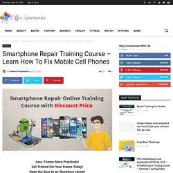 Online Smartphone Repair Training Course