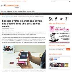 Scentee : votre smartphone envoie des odeurs avec vos SMS ou vos emails