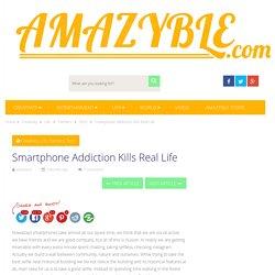 Smartphone Addiction Kills Real Life