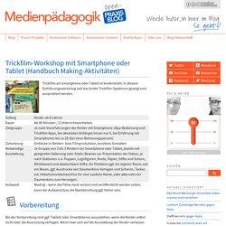 Trickfilm-Workshop mit Smartphone oder Tablet (Handbuch Making-Aktivitäten)