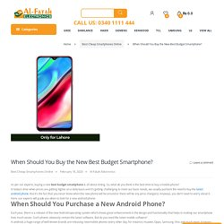 When Should You Buy the New Best Budget Smartphone? - Alfatah Electronics!