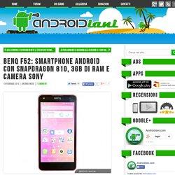 BenQ F52: smartphone Android con Snapdragon 810, 3GB di RAM e camera Sony