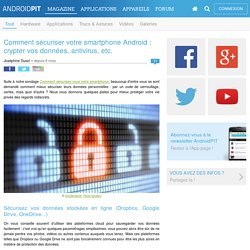 Comment sécuriser votre smartphone Android : crypter vos données, antivirus, etc.