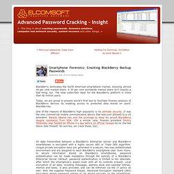 Smartphone Forensics: Cracking BlackBerry Backup Passwords « Advanced Password Cracking – Insight