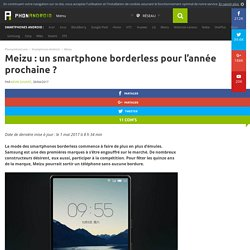 Meizu : un smartphone borderless pour l'année prochaine ?