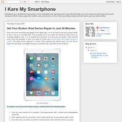 I Kare My Smartphone: Get Your Broken iPad Device Repair In Just 30 Minutes