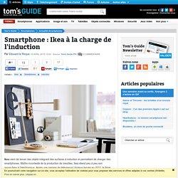 Smartphone : Ikea à la charge de l'induction