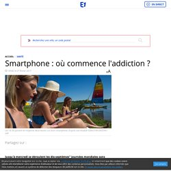 Smartphone : où commence l'addiction ?