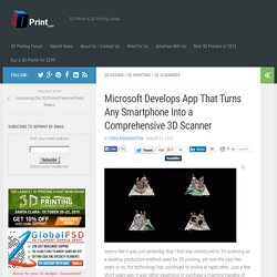 Microsoft Develops App That Turns Any Smartphone Into a Comprehensive 3D Scanner