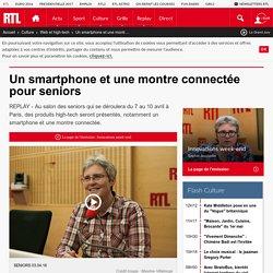 Un smartphone et une montre connectée pour seniors