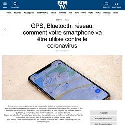 GPS, Bluetooth, réseau: comment votre smartphone va être utilisé contre le coronavirus