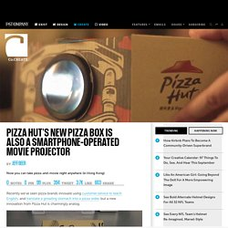 Pizza Hut's New Pizza Box Is Also A Smartphone-Operated Movie Projector