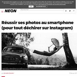 Réussir ses photos au smartphone (pour tout déchirer sur Instagram) – NEON