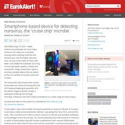 EUREKALERT 27/08/19 Smartphone-Based Device for Detecting Norovirus, the 'Cruise Ship' Microbe (Video) (IMAGE)