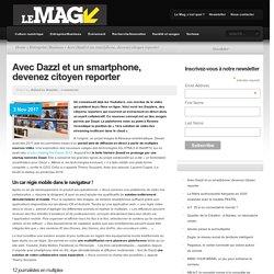 Avec Dazzl et un smartphone, devenez citoyen reporter