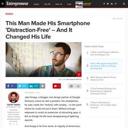 This Man Made His Smartphone 'Distraction-Free'