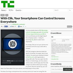 With Clik, Your Smartphone Can Control Screens Everywhere