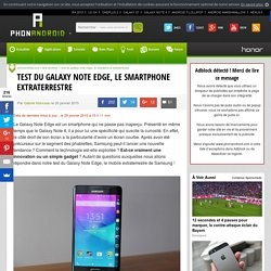 Test du Galaxy Note Edge, le smartphone extraterrestre