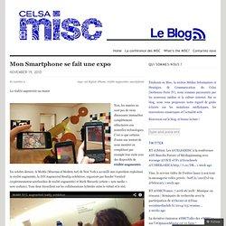 Mon Smartphone se fait une expo « Celsa-Misc Le Blog