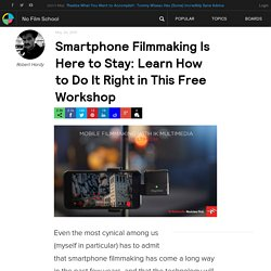 Smartphone Filmmaking Is Here to Stay: Learn How to Do It Right in This Free Workshop