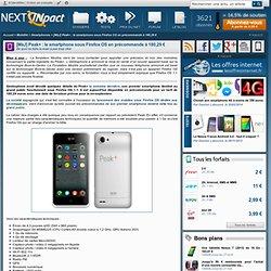 [MàJ] Peak+ : le smartphone sous Firefox OS en précommande à 180,29 € - PC INpact