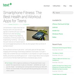 Smartphone Fitness: The Best Health and Workout Apps for Teens « textPlus – Free Text + Free Calls