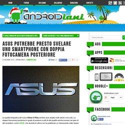 ASUS potrebbe presto svelare uno smartphone con doppia fotocamera posteriore