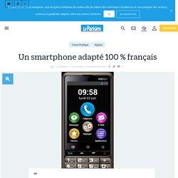 Un smartphone adapté 100 % français - le Parisien