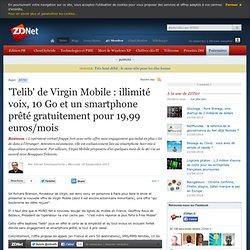 Telib de Virgin Mobile : illimité voix, 10 Go et un smartphone prêté gratuitement à moins de 20 euros/mois
