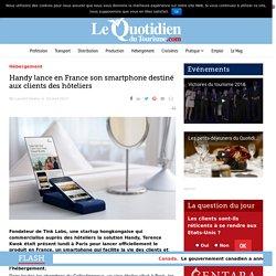 Handy lance en France son smartphone destiné aux clients des hôteliers – Le Quotidien du Tourisme
