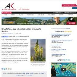 ALASKA PUBLIC 27/08/15 Smartphone app identifies weeds invasive to Alaska