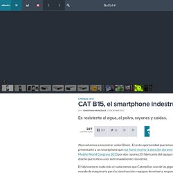 CAT B15, el smartphone indestructible [A Primera Vista]