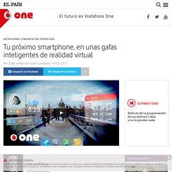 Tu próximo smartphone, en unas gafas inteligentes de realidad virtual : One – Vodafone