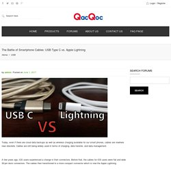 The Battle of Smartphone Cables: USB Type C vs. Apple Lightning - QacQoc Official Website