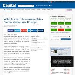 Wiko, le smartphone marseillais à l'accent chinois vise l'Europe