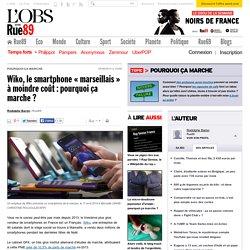 Wiko, le smartphone «marseillais» à moindre coût: pourquoi ça marche?