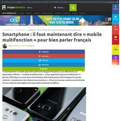 """Smartphone : il faut maintenant dire """"mobile multifonction"""" pour bien parler français"""
