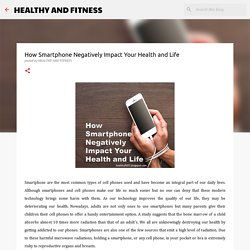 How Smartphone Negatively Impact Your Health and Life