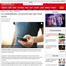 Le smartphone, ce nouvel ami qui rend accro - 19/02/2015