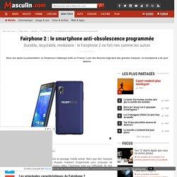 Fairphone : l'anti-obsolescence programmée